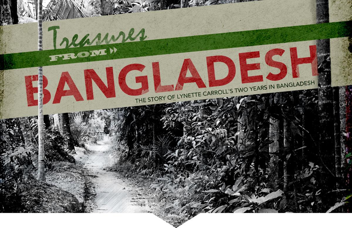 Treasures From Bangladesh Lynette Carroll Bob Jones